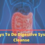 5 Ways To Do Digestive System Cleanse